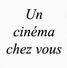 Un cinéma chez vous